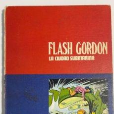 Cómics: FLASH GORDON. LA CIUDAD SUBMARINA. TOMO 4. BURU LAN EDICIONES. 1970. Lote 236157985