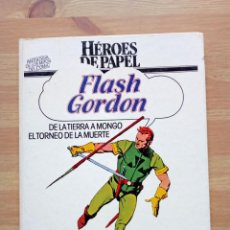Cómics: FLASH GORDON. HEROES DE PAPEL. DE LA TIERRA A MONGO. - FLASH GORDON. EL REINO DE ARBORIA.. Lote 239600630