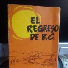 Cómics: EDAD DE PIEDRA 4. EL REGRESO DE B.C. - J. HART. Lote 244737025