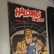Cómics: HALCONES DE ACERO: PIRATAS DEL AIRE / BURULAN. Lote 274244733