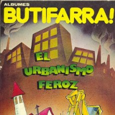 Cómics: BUTIFARRA, ÁLBUM: EL URBANISMO FEROZ. Lote 27428867