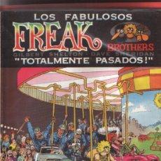 Cómics: LOS FABULOSOS FREAK BROTHERS. TOTALMENTE PASADOS. LA CÚPULA. MUY BUEN ESTADO. Lote 8401708