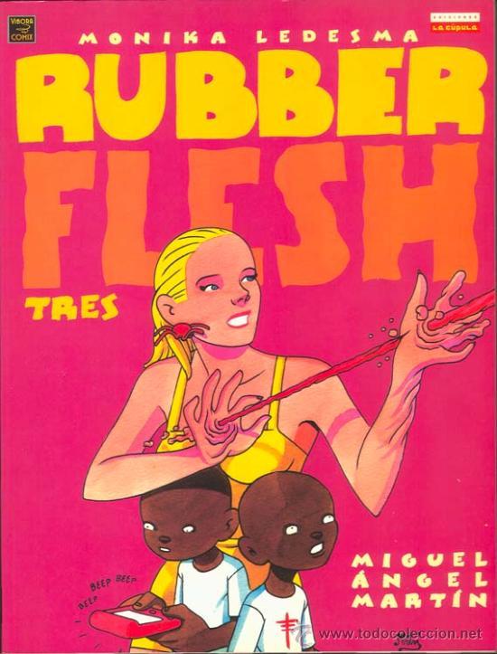 MONICA LEDESMA RUBBER FLESH NUMERO TRES POR MIGUEL ANGEL MARTIN (Tebeos y Comics - La Cúpula - Autores Españoles)
