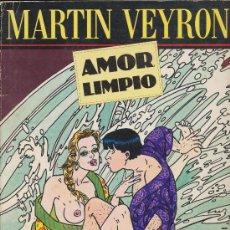 Cómics: MARTÍN VEYRON. AMOR LIMPIO. EDICIONES LA CÚPULA. Lote 19064848