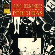 Cómics: LAS MUJERES PERDIDAS - JAIME HERNANDEZ - 1992 - VIBORA COMIX - NOVELA GRAFICA. Lote 20128558