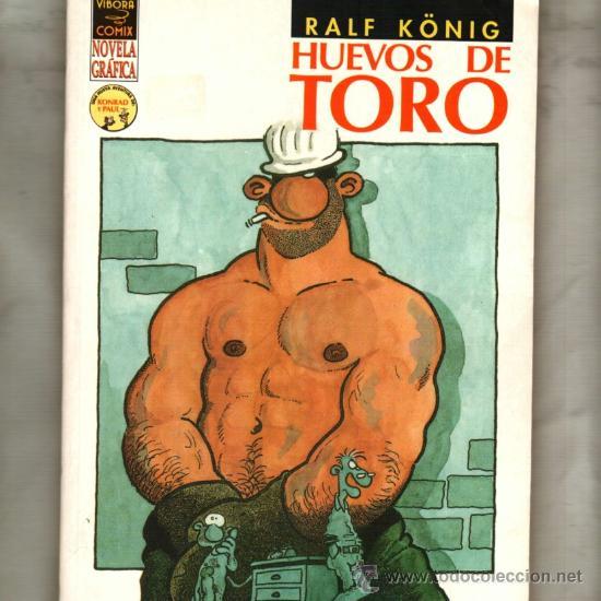 HUEVOS DE TORO RALF KONIG NOVELA GRAFICA COMIX VIVORA EDICIONES LA CUPULA COMIC ALEMAN (Tebeos y Comics - La Cúpula - El Víbora)