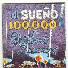 Cómics: EL SUEÑO 100.000 DE PHILBERT DESANEX / GILBERT SHELTON / LA CUPULA 1981. Lote 27483600