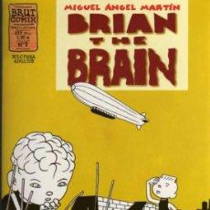 Cómics: BRIAN THE BRAIN - MIGUEL ANGEL MARTIN - BRUT COMIX Nº 7 - EDICIONES LA CÚPULA. Lote 26916378