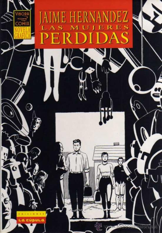 JAIME HERNÁNDEZ - LAS MUJERES PERDIDAS - VIBORA COMIX - ED. LA CÚPULA (Tebeos y Comics - La Cúpula - Comic USA)