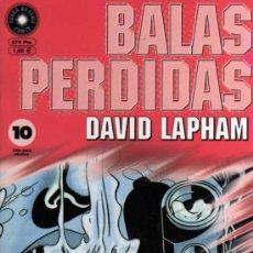 Cómics: BALAS PERDIDAS Nº 10 - DAVID LAPHAM - FUERA DE SERIE COMIX - ED. LA CÚPULA. Lote 27684768