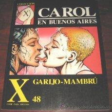 Cómics: CAROL EN BUENOS AIRES - GARIJO MAMBRU - Nº 48 - COMIC PARA ADULTOS - LA CUPULA 1992 - COMO NUEVO. Lote 27733082