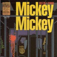 Cómics: MICKEY MICKEY - MEZZO Y PIRUS - BRUT COMIX - EDICIONES LA CÚPULA. Lote 27859459
