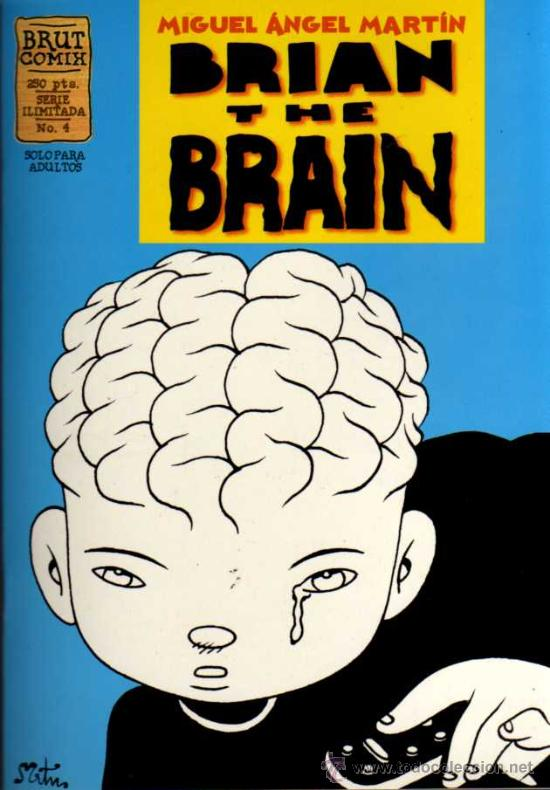 BRIAN THE BRAIN - MIGUEL ANGEL MARTIN - BRUT COMIX Nº 4 - EDICIONES LA CÚPULA (Tebeos y Comics - La Cúpula - Autores Españoles)