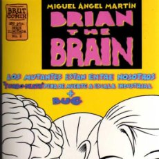 Cómics: BRIAN THE BRAIN - MIGUEL ANGEL MARTIN - BRUT COMIX Nº 2 - EDICIONES LA CÚPULA. Lote 27961142