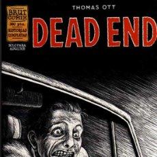 Comics: DEAD END - THOMAS OTT - HISTORIAS COMPLETAS - BRUT COMIX - EDICIONES LA CÚPULA. Lote 27961151