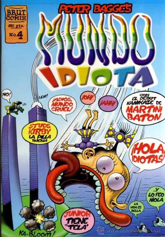 PETER BAGGE'S - MUNDO IDIOTA Nº 4 - BRUT COMIX - EDICIONES LA CÚPULA (Tebeos y Comics - La Cúpula - Comic USA)