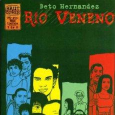 Cómics: RÍO VENENO - BETO HERNÁNDEZ - 1 DE 4 - BRUT COMIX - EDICIONES LA CÚPULA. Lote 27961168
