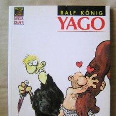 Cómics: RALF KÖNIG – YAGO – 1ª EDICIÓN – NOVELA GRÁFICA – LA CÚPULA – MUY BUEN ESTADO. Lote 28504304