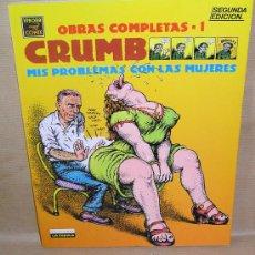 Cómics: ROBERT CRUMB – OBRAS COMPLETAS 1 – MIS PROBLEMAS CON LAS MUJERES – AÑO 1991 – MUY BUEN ESTADO. Lote 29481544