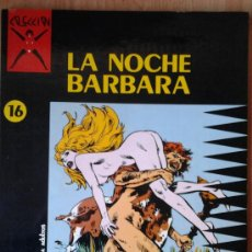 Cómics: COLECCIÓN X Nº 16 -LA NOCHE BARBARA (MARCELLO). Lote 30148200