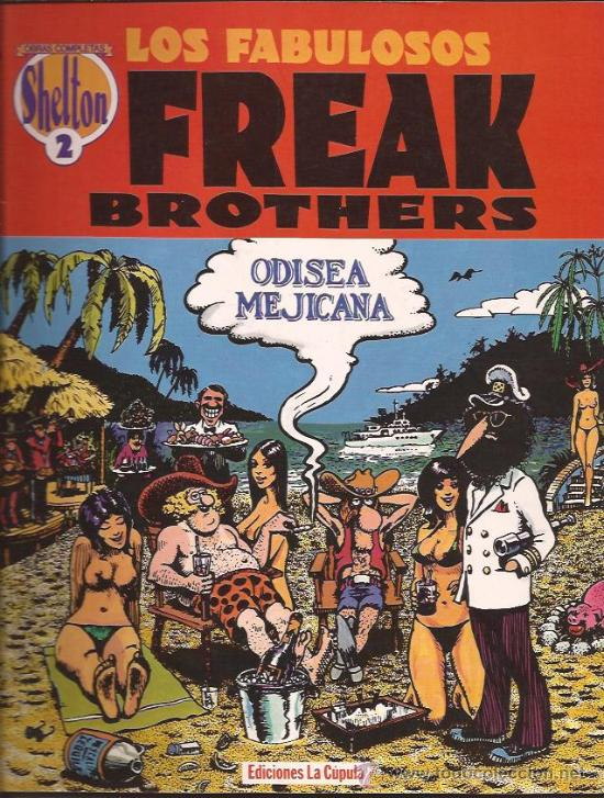 COMIC-FREAK BROTHERS-ODISEA MEJICANA-GILBERT SHELDON-LA CUPULA (Tebeos y Comics - La Cúpula - Comic USA)