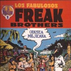 Cómics: COMIC-FREAK BROTHERS-ODISEA MEJICANA-GILBERT SHELDON-LA CUPULA. Lote 30288478