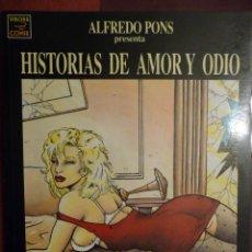 Cómics: HISTORIAS DE AMOR Y ODIO. ALFREDO PONS. LA CÚPULA. Lote 30529891