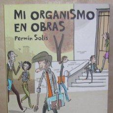 Cómics: FERMÍN SOLÍS – MI ORGANISMO EN OBRAS – ED. LA CÚPULA – NUEVO. Lote 35240268
