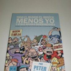 Cómics: TODO EL MUNDO ES IMBECIL MENOS YO Y OTRAS AGUDAS OBSERVACIONES - PETER BAGGE - LA CUPULA. Lote 30923434