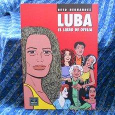 Cómics: LUBA EL LIBRO DE OFELIA BETO HERNÁNDEZ COLECCIÓN NOVELA GRÁFICA EDICIONES LA CÚPULA 2007. Lote 30996820