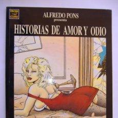 Cómics: HISTORIAS DE AMOR Y ODIO.ALFREDO PONS. Lote 31399136