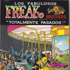 Cómics: COMIC TAPA DURA LOS FABULOSOS FREAK BROTHERS TOTALMENTE PASADOS ED. LA CUPULA. Lote 32420839