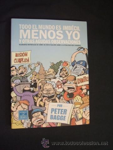 TODO EL MUNDO ES IMBECIL MENOS YO Y OTRAS AGUDAS OBSERVACIONES - PETER BAGGE - LA CUPULA - (Tebeos y Comics - La Cúpula - Comic USA)