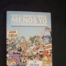 Comics: TODO EL MUNDO ES IMBECIL MENOS YO Y OTRAS AGUDAS OBSERVACIONES - PETER BAGGE - LA CUPULA - . Lote 32646278