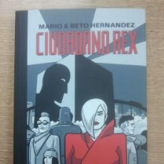 Cómics: CIUDADANO REX (MARIO Y BETO HERNANDEZ). Lote 32779582