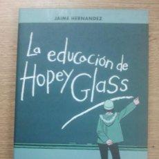 Cómics: LA EDUCACION DE HOPEY GLASS (JAIME HERNANDEZ). Lote 32779689