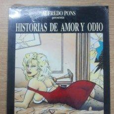 Fumetti: HISTORIAS DE AMOR Y ODIO (ALFREDO PONS). Lote 33132226