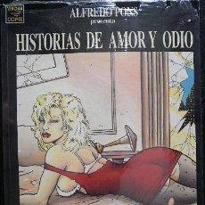 Cómics: HISTORIAS DE AMOR Y ODIO DE ALFREDO PONS. LA CÚPULA - VIBORA COMIX. Lote 33413475