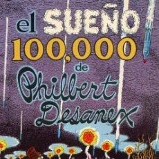 Cómics: EL SUEÑO 100.000 DE PHILBERT DESANEX. Lote 34622209