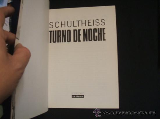 Cómics: TURNO DE NOCHE - SCHULTHEISS - LA CUPULA - - Foto 3 - 34735355