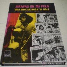 Cómics: JIRAFAS EN MI PELO UNA VIDA DE ROCK´N ROLL CAROL SWAIN BRUCE PALEY EDITORIAL LA CÚPULA 2010. Lote 36545564