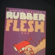 Cómics: RUBBER FLESH UNO - MONIKA LEDESMA - LA CUPULA - . Lote 38472475