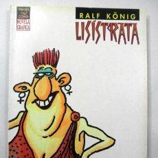 Cómics: LISISTRATA DE RALF KONIG * EDICIONES LA CUPULA * VIVORA COMIX * NOVELA GRAFICA. Lote 39499600
