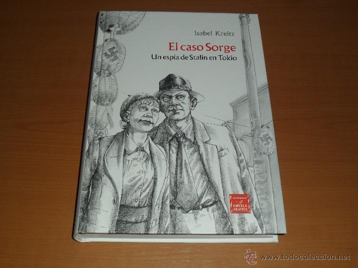 EL CASO SORGE (UN ESPÍA DE STALIN EN TOKIO) - EDICIONES LA CUPULA (Tebeos y Comics - La Cúpula - Comic Europeo)