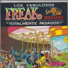 Cómics: LOS FABULOSOS FREAK BROTHERS - TOTALMENTE PASADOS - LA CUPULA. Lote 40409554