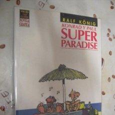 Cómics: KONRAD Y PAUL SUPER PARADISE. Lote 40902728