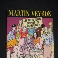 Cómics: MARTIN VEYRON - ¿SE PUEDE FUMAR DESPUES DE LA MUERTE? - LA CUPULA - . Lote 41436523