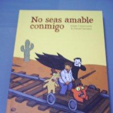 Cómics: NO SEAS AMABLE CONMIGO - JOSEP CASANOVAS / DANIEL SERRANO.. Lote 42303927