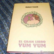 Cómics: EL GRAN LIBRO YUM YUM ROBERT CRUMB EDICIONES LA CÚPULA 2006. Lote 42432969