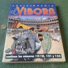 Cómics: COMIC ENCICLOPEDIA LIBRO EL VIBORA LA CUPULA DEP. LEGAL 84 1984 CONTIENE LOS NUMEROS 119/120 121 122. Lote 43944839